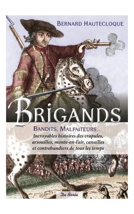 Brigands, bandits, malfaiteurs