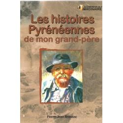 Les histoires extraordinaires de mon Grand-Père : Pyrénées