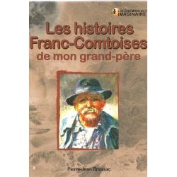 Les histoires extraordinaires de mon Grand-Père : Franche-Comté