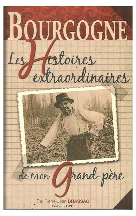 Les Histoires extraordinaires de mon grand-père : Bourgogne