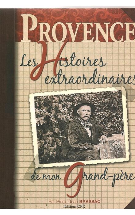 Les Histoires extraordinaires de mon grand-père : Provence
