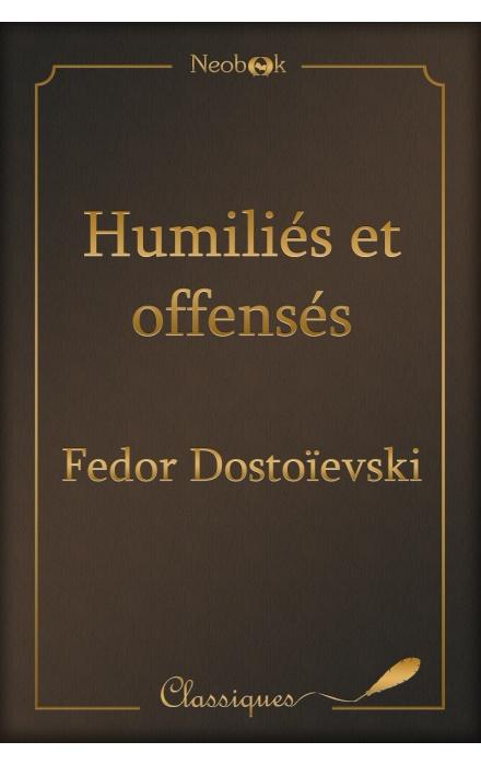 Humiliés et offensés