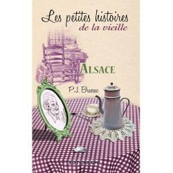 Les petites histoires de la vieille : Alsace