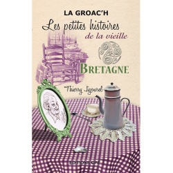 Les petites histoires de la vieille : Bretagne