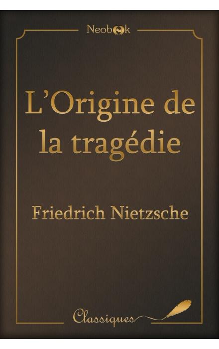 L'origine de la tragédie