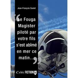 Le Fouga Magister piloté par votre fils s'est abîmé en mer ce matin...