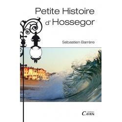 Petite histoire d'Hossegor