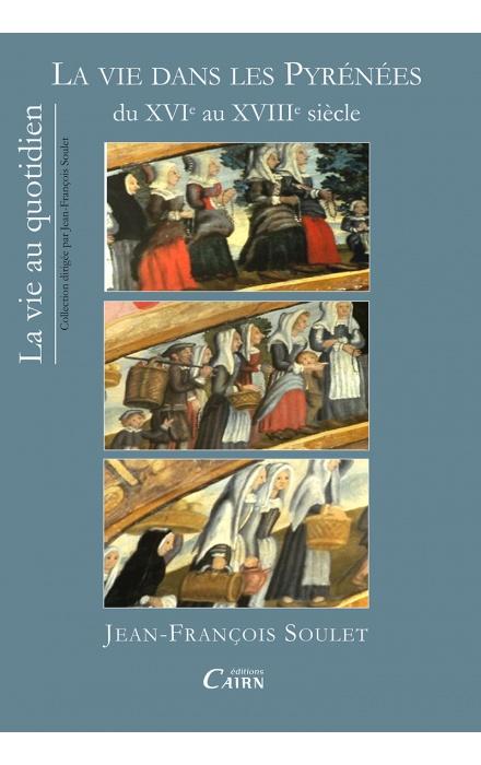 La vie dans les Pyrénées du XVIe au XVIIIe siècle