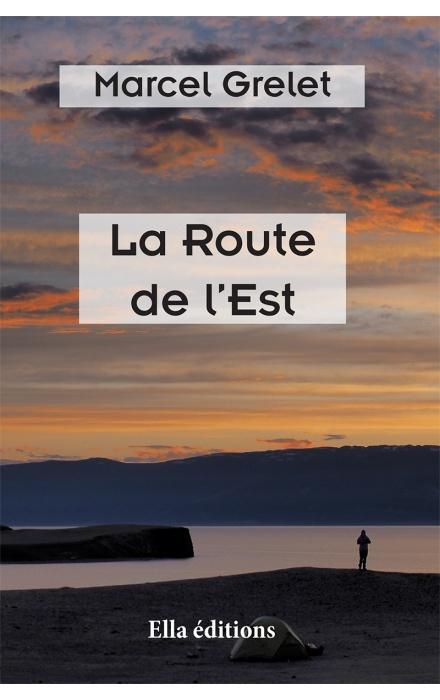 La Route de l'Est