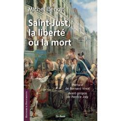 Saint-Just, la liberté ou la mort