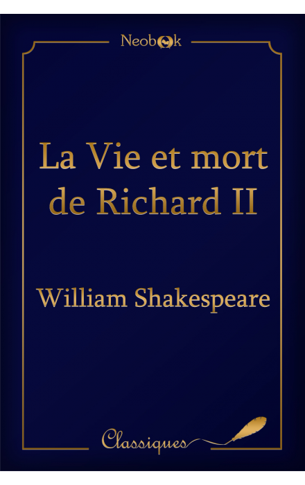 La vie et mort de Richard II