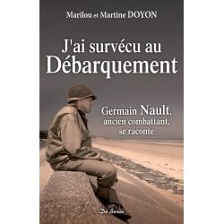 J'ai survécu au débarquement - Germain Nault, ancien combattant, se raconte