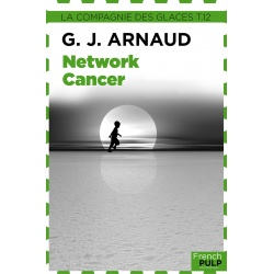 La Compagnie des glaces Tome XII - Network cancer