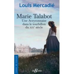 Marie Talabot, une Aveyronnaise dans le tourbillon du XIXe siècle