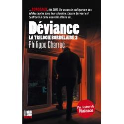 Déviance - La trilogie bordelaise