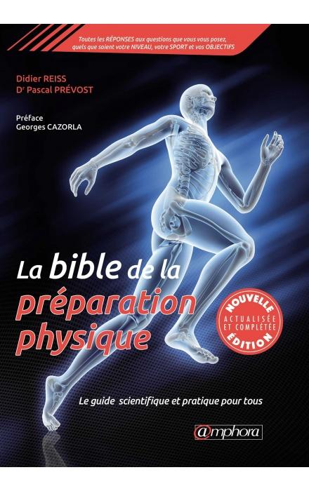a bible de la préparation physique - Le guide scientifique et pratique pour tous