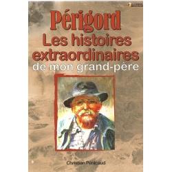 Les histoires extraordinaires de mon Grand-Père : Périgord