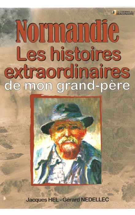 Les histoires extraordinaires de mon Grand-Père : Normandie
