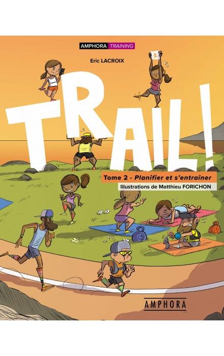 Trail Tome 2 - Planifier et s'entraîner
