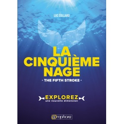 La cinquième nage - The fifth stroke - Explorez une nouvelle dimension