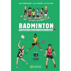 Badminton - 60 situations ludiques pour 5 grammes de plumes