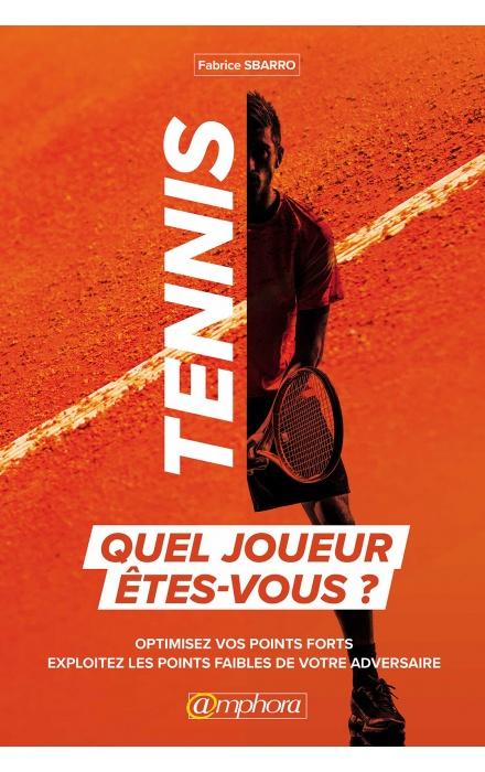 Tennis : Quel joueur êtes-vous