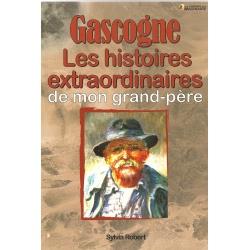 Les histoires extraordinaires de mon Grand-Père : Gascogne
