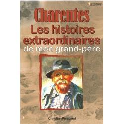 Les histoires extraordinaires de mon Grand-Père : Charentes
