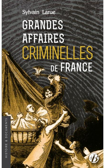 Grandes affaires criminelles de France