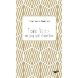 Elisée Reclus, géographe d'exception