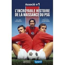Associé n°1 - L'incroyable histoire de la naissance du PSG