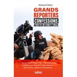Grands reporters - Confessions au cœur des conflits