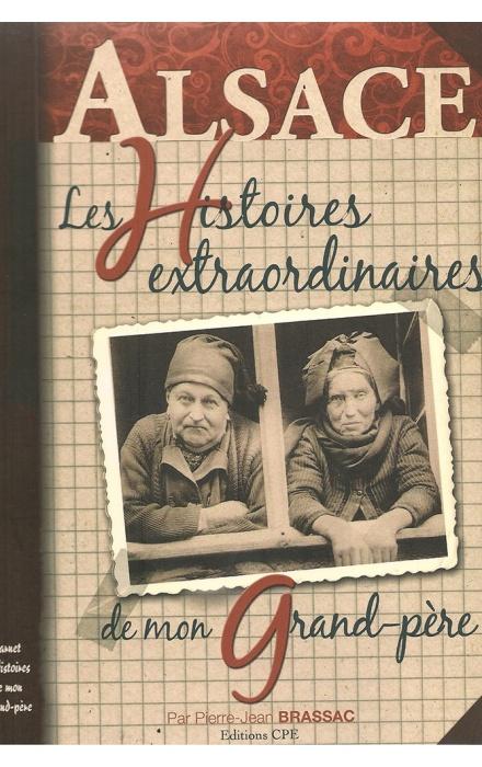 Les Histoires extraordinaires de mon grand-père : Alsace