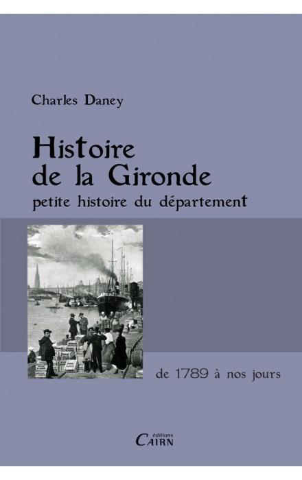 Histoire de la Gironde, petite histoire du département de 1789 à nos jours