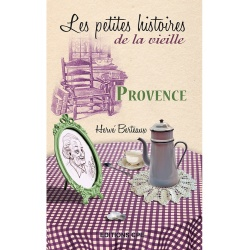Les petites histoires de la vieille : Provence