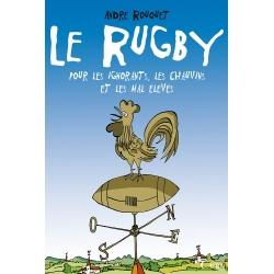 Le Rugby pour les ignorants, les chauvins et les mal élevés
