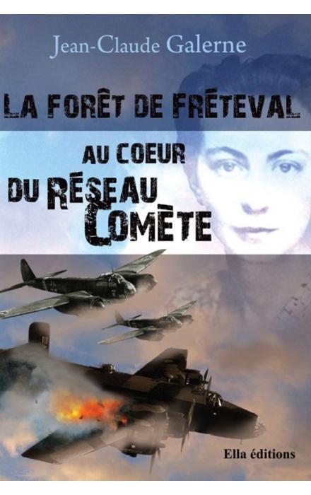 La Forêt de Fréteval, au cœur du réseau Comète