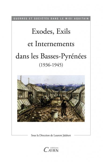 Exodes, Exils et Internements dans les Basses-Pyrénées