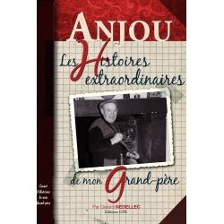 Les histoires extraordinaires de mon Grand-Père : Anjou