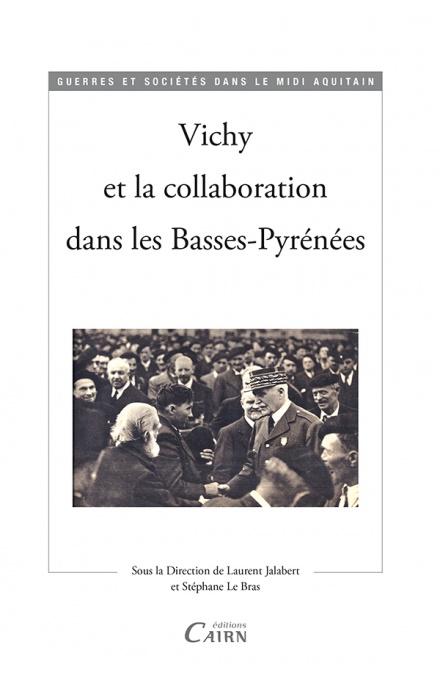 Vichy et la collaboration dans les Basses-Pyrénées