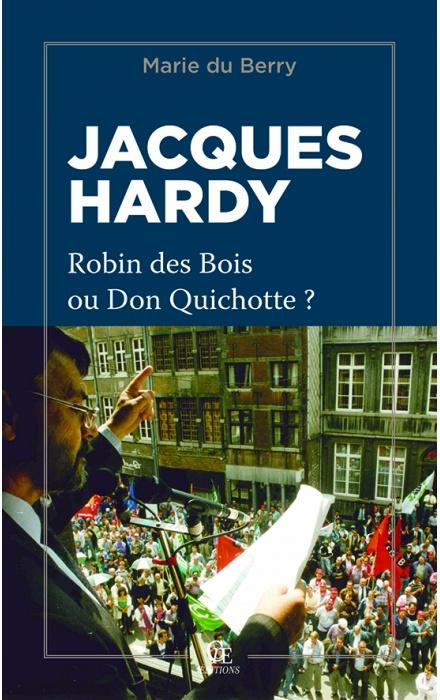 Jacques Hardy, Robin des Bois ou Don Quichotte